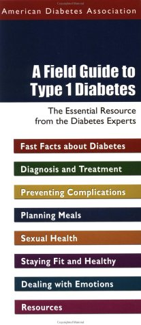 9781580401708: A Field Guide to Type 1 Diabetes