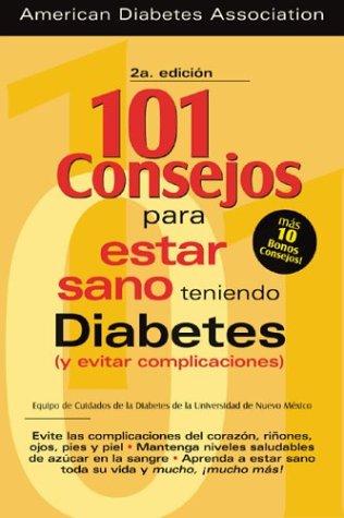 9781580401746: 101 Consejos Para Estar Teniendo Diabetes (y Evitar Complicaciones)