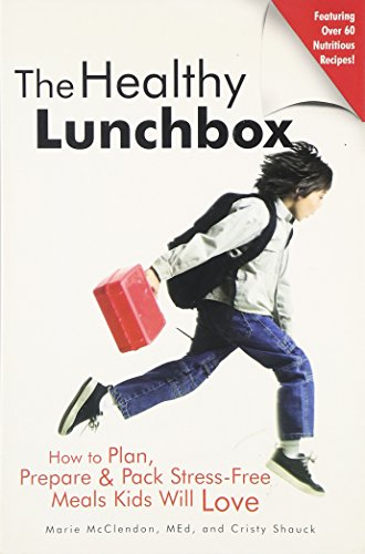 9781580402408: The Healthy Lunchbox: How To Plan, Prepare & Pack Unique Meals Kids Will Love