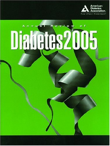 Annual Review of Diabetes 2005: American Diabetes Association