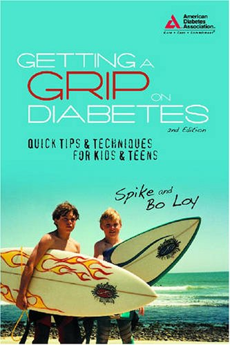 Getting a Grip on Diabetes: Quick Tips & Techniques for Kids and Teens: Spike Nasmyth Loy, ...