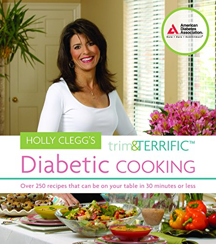 Holly Clegg's Trim and Terrific Diabetic Cooking: Clegg, Holly