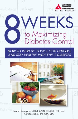 9781580402798: 8 Weeks to Maximizing Diabetes Control: How to Improve Your Blood Glucose and Stay Healthy with Type 2 Diabetes