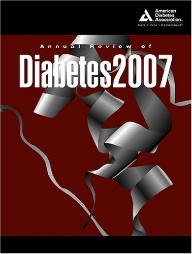 Annual Review of Diabetes 2007: American Diabetes Association
