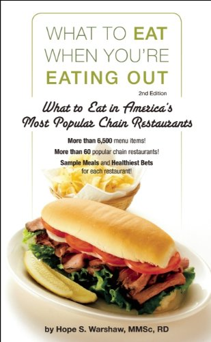 9781580403160: What to Eat When You're Eating Out: What to Eat in America's Most Popular Chain Restaurants