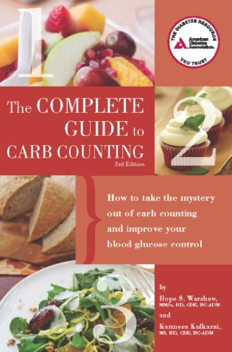 Complete Guide to Carb Counting: How to Take the Mystery out of Carb Counting and Improve Your ...