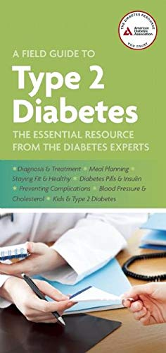 A Field Guide to Type 2 Diabetes: American Diabetes Association