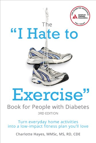 "The ""I Hate to Exercise"" Book for People with Diabetes: Turn Everyday Home Activities ..."