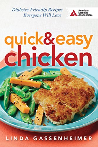 Quick and Easy Chicken: Diabetes-Friendly Recipes Everyone Will Love: Gassenheimer, Linda