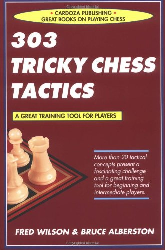 303 Tricky Chess Tactics: Wilson, Fred; Albertson, Bruce
