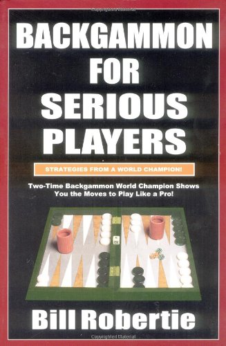 9781580420778: Backgammon for Serious Players