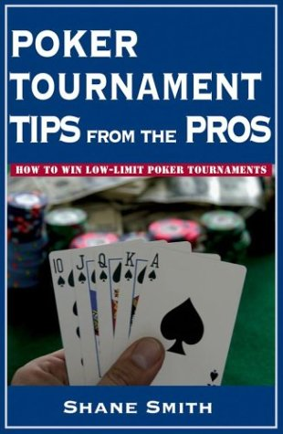 9781580421034: Poker Tournament Tips from the Pros: How to Win Low-Limit Poker Tournaments