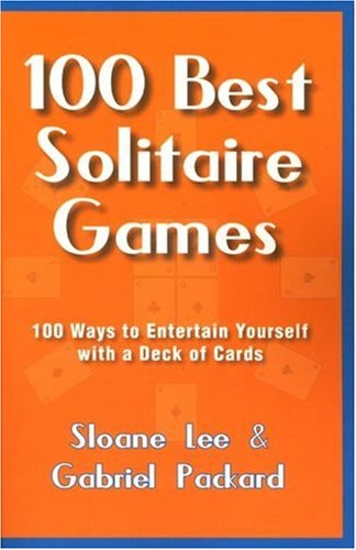 9781580421157: The 100 Best Solitaire Games