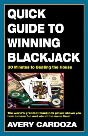 9781580421225: Quick Guide to Winning Blackjack, 2nd Edition: 30 Minutes to Beating the House