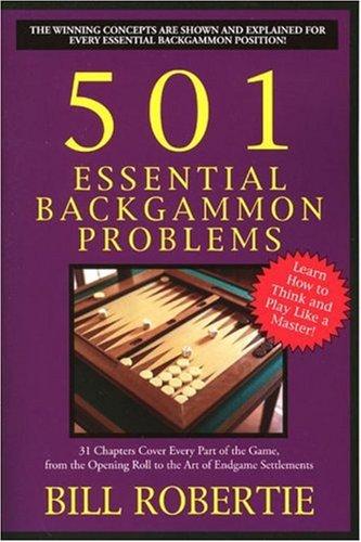 501 Essential Backgammon Problems: 2nd Edition: Robertie, Bill
