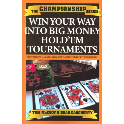 9781580421478: Championship Your Way into Big Money Hold'em Tournaments (Poker books)
