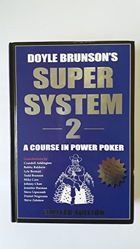 Super System 2. A Course in Power Poker. Contributions by: Crandell Addington.