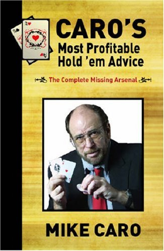 Caro's Most Profitable Hold'em Advice: Mike Caro
