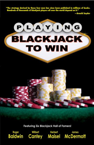 Playing Blackjack to Win: A New Strategy: Baldwin, Roger, Cantey,