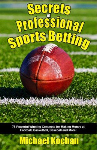 9781580422567: Secrets of Professional Sports Betting