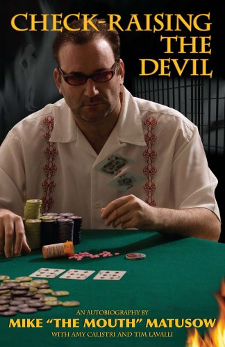 Check-Raising the Devil: Matusow, Mike; Calistri, Amy; Lavalli, Tim