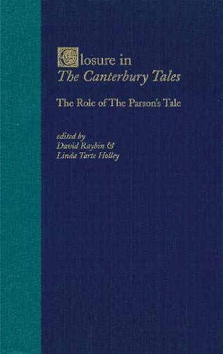 Closure in the Canterbury Tales: The Role of The Parson's Tale (Studies in Medieval Culture): ...