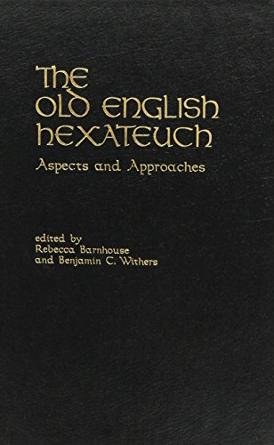 9781580440240: The Old English Hexateuch: Aspects and Approaches (Publications of the Richard Rawlinson Center)