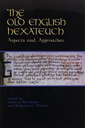 9781580440509: The Old English Hexateuch: Aspects and Approaches (Publications of the Richard Rawlinson Center)