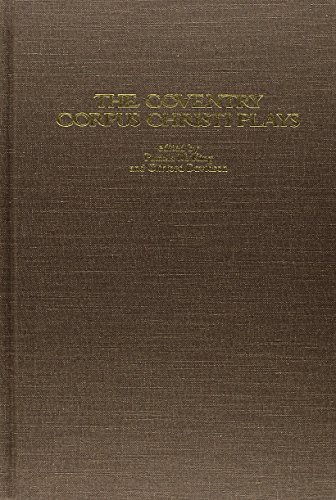 The Coventry Corpus Plays (Early Drama, Art, and Music Monograph Series, 27): King, Pamela M., ...