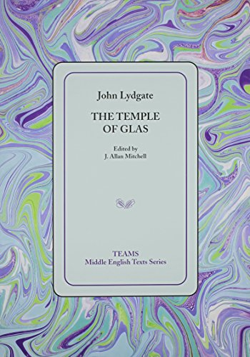 The Temple Of Glas (Middle English Texts): Lydgate, John