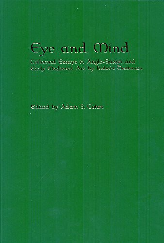 9781580441216: Eye and Mind: Collected Essays in Anglo-Saxon and Early Medieval Art by Robert Deshman (Richard Rawlinson Center)
