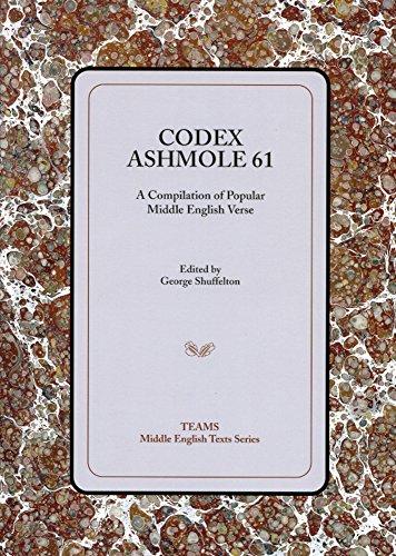 Codex Ashmole 61: A Compiliation of Popular Middle English Verse: George Shuffelton