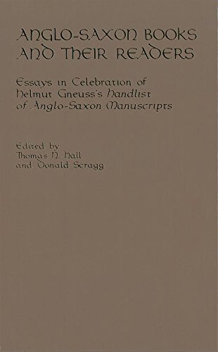 9781580441377: Anglo-Saxon Books and Their Readers: Essays in Celebration of Helmut Gneuss's Handlist of Anglo-Saxon Manuscripts (Richard Rawlinson Center Series)