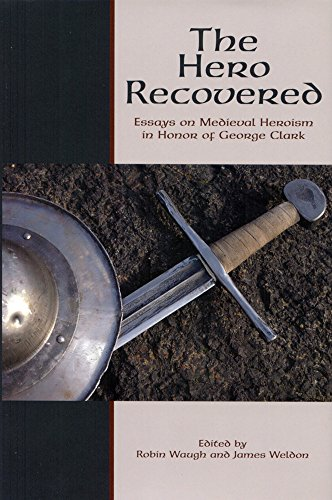 9781580441544: The Hero Recovered: Essays on Medieval Heroism in Honor of George Clark (Festschriften, Occasional Papers, and Lectures)