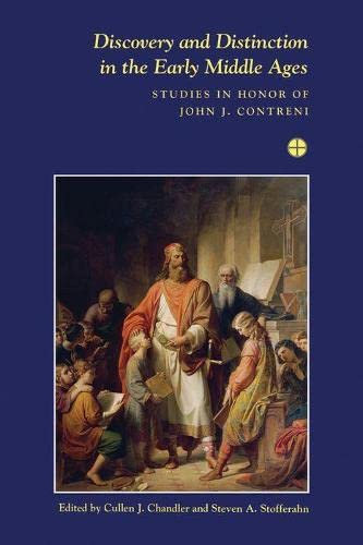 9781580441704: Discovery and Distinction in the Early Middle Ages (Festschriften, Occasional Papers, and Lectures): Studies in Honor of John J. Contreni: 23