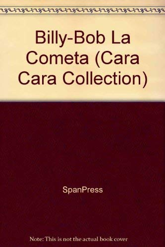 Billy-Bob La Cometa (Cara Cara Collection) (Spanish Edition): SpanPress