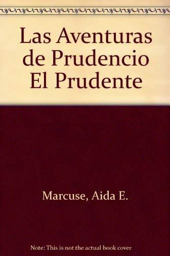 Las aventuras de Prudencio el Prudente: Aida E. Marcuse