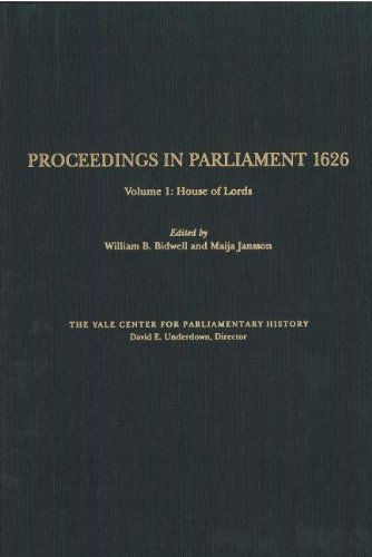 Proceedings in Parliament 1626, volume 1: House of Lords (Yale Proceedings in Parliament)