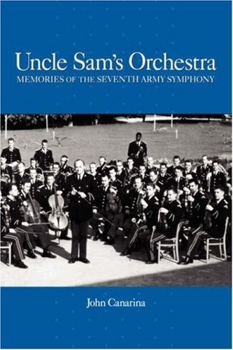9781580460194: Uncle Sam's Orchestra: Memories of the Seventh Army Symphony