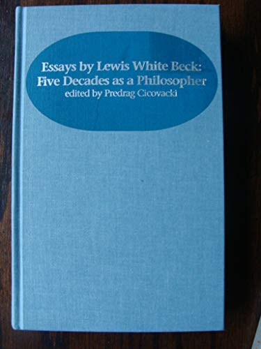 9781580460422: Essays by Lewis White Beck: Five Decades as a Philosopher