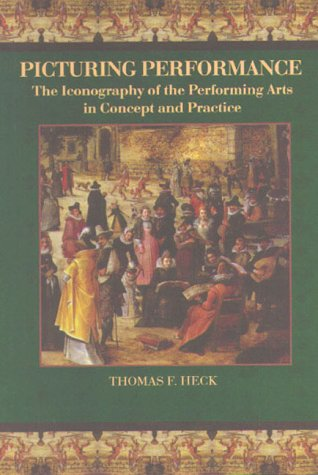 9781580460446: Picturing Performance: The Iconography of the Performing Arts in Concept and Practice