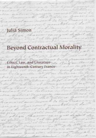 9781580460569: Beyond Contractual Morality: Ethics, Law, and Literature in Eighteenth-Century France