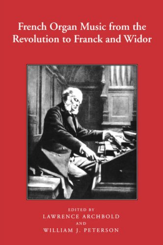 French Organ Music: From the Revolution to: William J. Peterson