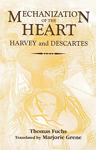 9781580460774: The Mechanization of the Heart:: Harvey & Descartes (Rochester Studies in Medical History)