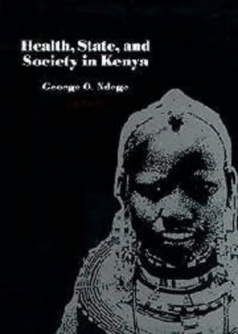 Health State & Society in Kenya Faces of Contact & Change: George O Ndege