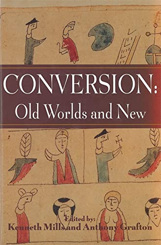 9781580461238: Conversion: Old Worlds and New (Studies in Comparative History)