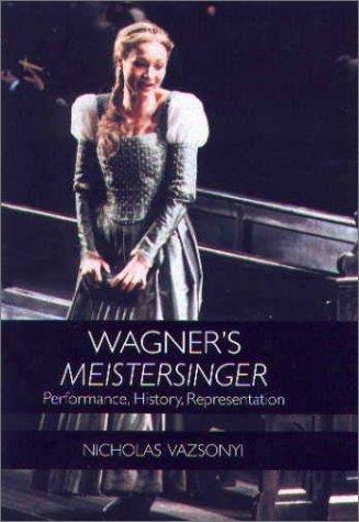 9781580461313: Wagner's Meistersinger: Performance, History, Representation (Music)