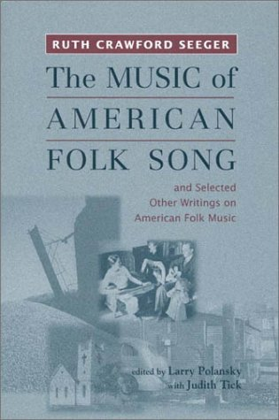 9781580461368: The Music of American Folk Song: and Selected Other Writings on American Folk Music (Eastman Studies in Music)
