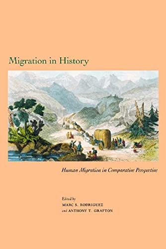 9781580461597: Migration in History: Human Migration in Comparative Perspective (Studies in Comparative History)