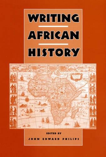 9781580461641: Writing African History (Rochester Studies in African History and the Diaspora)
